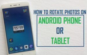 Cómo girar fotos en un teléfono Android o Tablet PC
