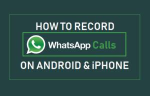 Cómo grabar llamadas de WhatsApp en Android e iPhone
