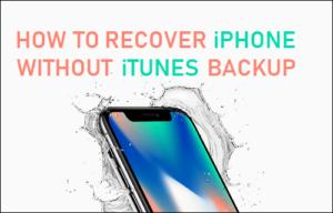 Cómo recuperar el iPhone sin copia de seguridad de iTunes