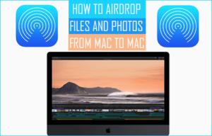 Cómo AirDrop archivos y fotos de Mac a Mac