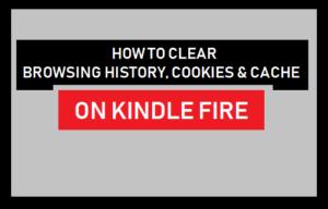 Cómo borrar el historial de navegación, las cookies y la caché en Kindle Fire