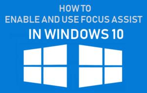 Cómo activar y utilizar Focus Assist en Windows 10