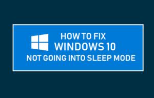 Cómo corregir Windows 10 No entrar en el modo de reposo