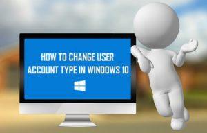 Cómo cambiar el tipo de cuenta de usuario en Windows 10