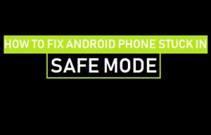 Cómo arreglar el teléfono Android atascado en modo seguro