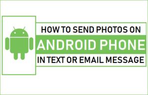 Lee más sobre el artículo Cómo enviar fotos en Android Phone por texto o correo electrónico