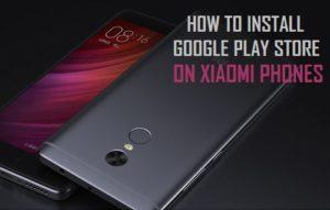 Cómo instalar Google Play Store en teléfonos Xiaomi
