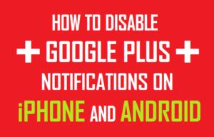 Cómo inhabilitar las notificaciones de Google Plus en iPhone y Android