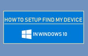 Cómo configurar Buscar mi dispositivo en Windows 10