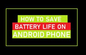 Cómo ahorrar batería en el teléfono Android