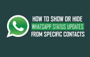 Cómo mostrar u ocultar las actualizaciones de estado de WhatsApp de contactos específicos