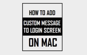 Cómo añadir un mensaje personalizado a la pantalla de inicio de sesión en Mac