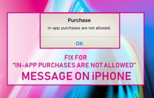 Corrección para el mensaje «No se permiten las compras In-app» en el iPhone