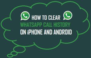 Cómo borrar el historial de llamadas de WhatsApp en iPhone y Android