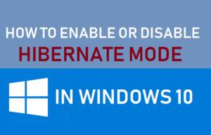 Cómo activar o desactivar el modo de hibernación en Windows 10