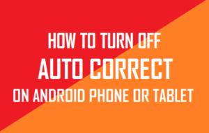 Cómo desactivar la corrección automática en un teléfono Android o Tablet PC
