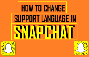 Cómo cambiar el idioma de soporte en Snapchat