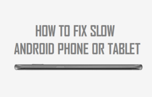 Cómo arreglar el teléfono Android lento o Tablet PC
