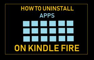 Cómo desinstalar aplicaciones en Kindle Fire