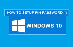 Cómo configurar la contraseña PIN en Windows 10