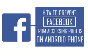 Cómo evitar que Facebook acceda a fotos en un teléfono Android