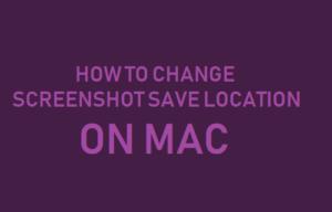 Cómo cambiar la captura de pantalla Guardar ubicación en Mac