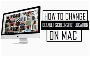 Cómo cambiar la ubicación predeterminada de la captura de pantalla en Mac