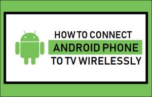 Cómo conectar el teléfono Android al televisor de forma inalámbrica
