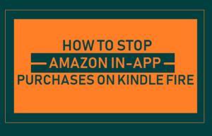 Cómo detener las compras de Amazon In-App en Kindle Fire