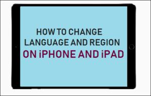 Cómo cambiar el idioma y la región en el iPhone y el iPad