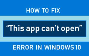 Cómo corregir el error «Esta aplicación no se puede abrir» en Windows 10