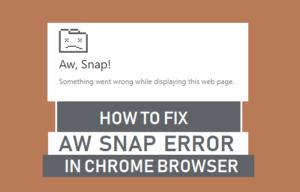 Cómo arreglar Aw, Snap! Error en el navegador Chrome