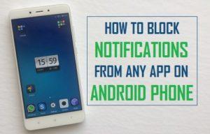 Cómo bloquear las notificaciones de cualquier aplicación en un teléfono Android