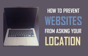 Cómo evitar que los sitios web pregunten a su ubicación