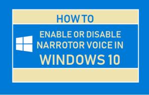 Cómo activar o desactivar la voz del Narrador en Windows 10