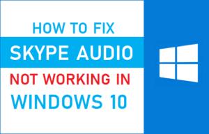 Cómo corregir el audio de Skype que no funciona en Windows 10