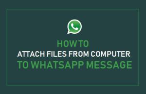 Cómo adjuntar archivos del equipo al mensaje de WhatsApp