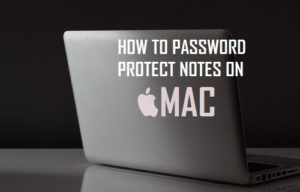Cómo proteger las notas con contraseña en Mac
