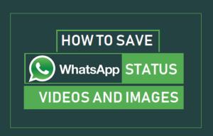 Cómo guardar vídeos e imágenes de estado de WhatsApp