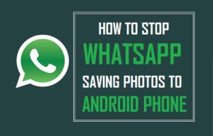 Cómo detener WhatsApp Guardar fotos en un teléfono Android