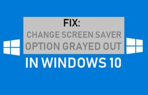Corrección: Cambiar la opción de protector de pantalla en gris en Windows 10