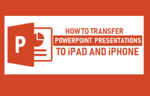 Cómo transferir presentaciones de PowerPoint a iPad o iPhone