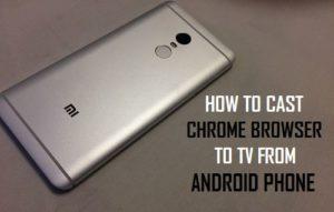 Cómo lanzar el navegador Chrome a la TV desde el teléfono Android
