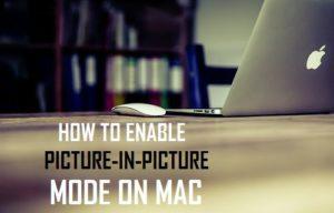 Cómo activar el modo Picture-In-Picture en Mac