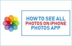 Cómo ver todas las fotos en la aplicación Fotos para iPhone