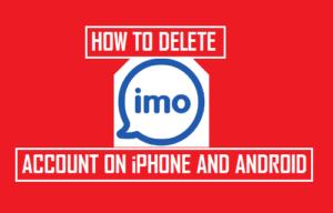 Cómo eliminar una cuenta IMO en iPhone y Android