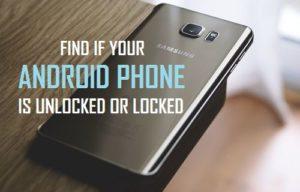 Averigua si tu teléfono Android está desbloqueado o bloqueado