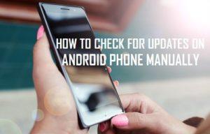 Cómo buscar manualmente las actualizaciones del teléfono Android
