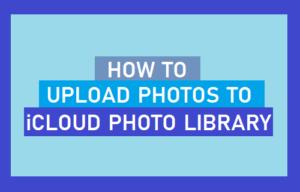 Cómo subir fotos a iCloud Photo Library