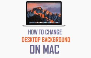 Cómo cambiar el fondo de escritorio en Mac